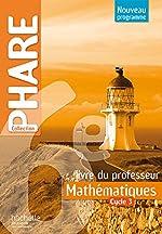 Phare mathématiques cycle 3 / 6e - Livre du professeur - éd. 2016 de R. Brault