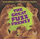 The Great Fuzz Frenzy by Janet Stevens & Susan Stevens Crummel