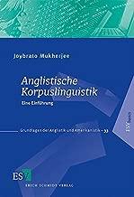 Anglistische Korpuslinguistik: Eine Einführung (Grundlagen der Anglistik und Amerikanistik (GrAA), Band 33)