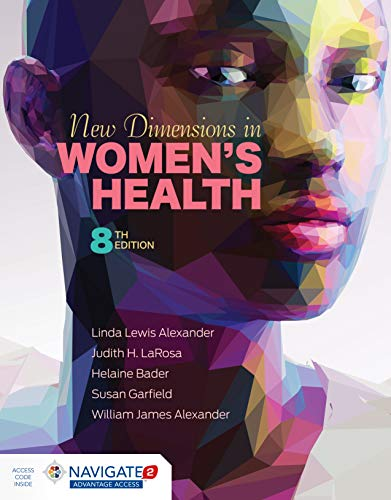 Compare Textbook Prices for New Dimensions in Women's Health 8 Edition ISBN 9781284178418 by Alexander, Linda Lewis,LaRosa, Judith H.,Bader, Helaine,Garfield, Susan