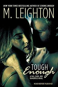 "Tough Enough (""Tall, Dark, and Dangerous"" Book 2) by [M. Leighton]"