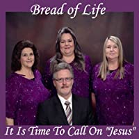 It Is Time to Call on Jesus