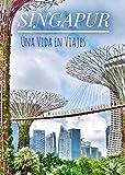 Singapur: Una guía independiente (Guías Una Vida en Viajes)