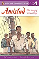 Amistad: The Story of a Slave Ship (Penguin Young Readers, Level 4)