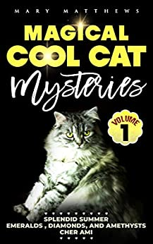 Magical Cool Cats Mysteries Volume 1 by [Mary Matthews]