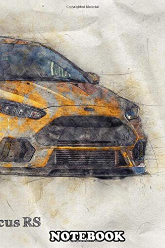 Notebook: Ford Focus Rs , Journal for Writing, College Ruled Size 6' x 9', 110 Pages