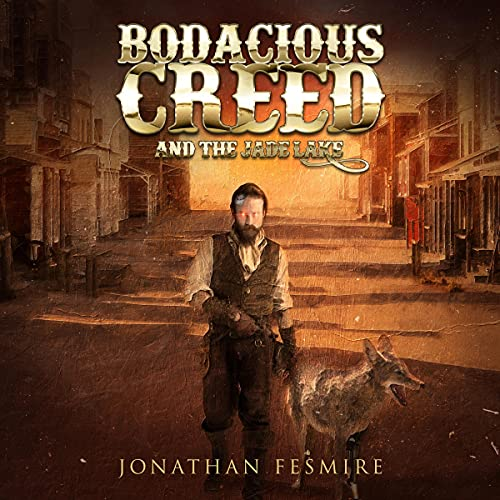Bodacious Creed and the Jade Lake Audiobook By Jonathan Fesmire cover art