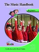 The Music Handbook: Teaching Music Skills to Children Through Singing, Beginners