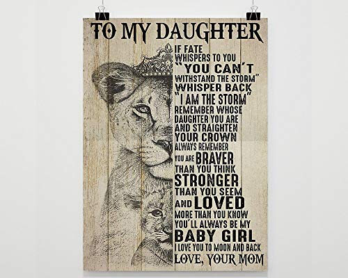 Motivational gift Lion poster to my daughter i am the storm remember whose daughter you are and straighten your crown be my baby girl i love you love your mom Awesome Birthday perfect Happy Birthday G