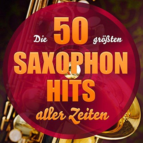 Die 50 größten Saxophon Hits aller Zeiten