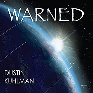 Warned                   By:                                                                                                                                 Dustin Kuhlman                               Narrated by:                                                                                                                                 Dustin Kuhlman                      Length: 6 hrs and 23 mins     7 ratings     Overall 2.4
