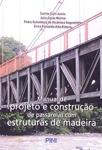 Manual de Projeto e Construção de Passarelas com Estruturas de Madeira
