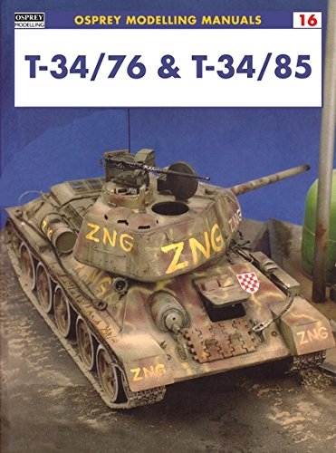 T-34/76 & T-34/85 (Modelling Manuals, Band 16)
