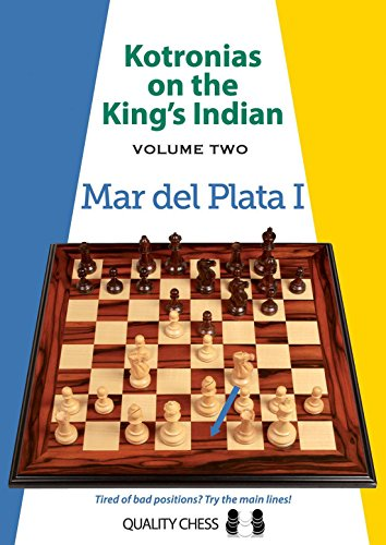 Kotronias on the King's Indian Volume II: Mar Del Planta I: Mar del Plata I