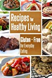 As Seen on Food Network; Gluten-Free Recipes (Gluten-Free For Everyday Eating Book 2)