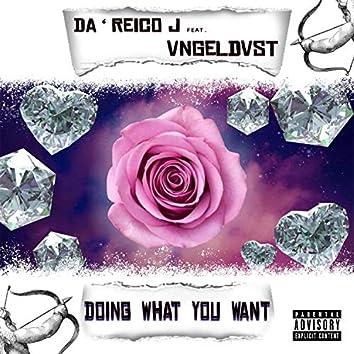 Doin' what you want (feat. da'reico j)