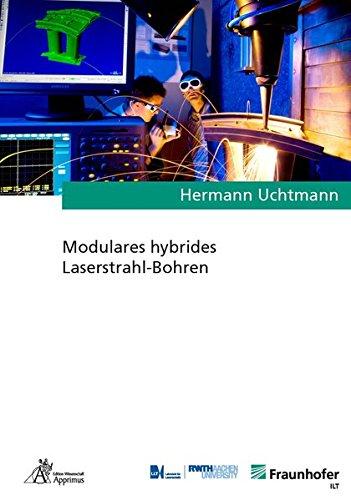 Modulares hybrides Laserstrahl-Bohren