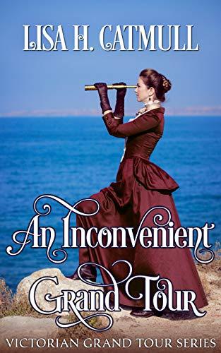 An Inconvenient Grand Tour (Victorian Grand Tour Book 1)