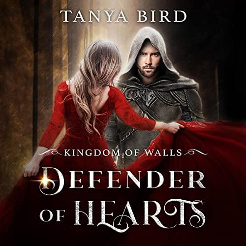 Defender of Hearts: Kingdom of Walls, Book 2