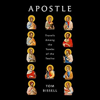 Apostle     Travels Among the Tombs of the Twelve              By:                                                                                                                                 Tom Bissell                               Narrated by:                                                                                                                                 Tom Bissell                      Length: 14 hrs and 22 mins     10 ratings     Overall 4.2