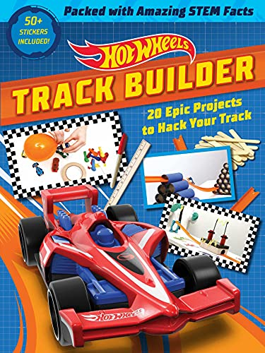 Hot Wheels Track Builder: 20 Epic Projects to Hack Your Track (Stem Books for Kids, Activity Books for Kids, Maker Books for Kids, Books for Kids 8+)