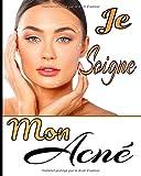 Je soigne mon acné: Gérez votre acné au quotidien avec les suivis des symptômes, de la diététique, des traitements, de l'intensité de la douleur etc... 8X10, 120 pages