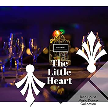 The Little Heart - Tech House Music Dance Collection