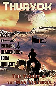 The Valley of the Man Vultures (Thurvok Book 1) by [Richard Blakemore, Cora Buhlert]