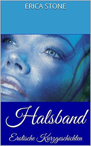 Halsband: Erotische Kurzgeschichten (Machtgeflüster 3)