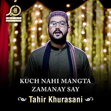 Kuch Nahi Mangta Zamanay Say - Single