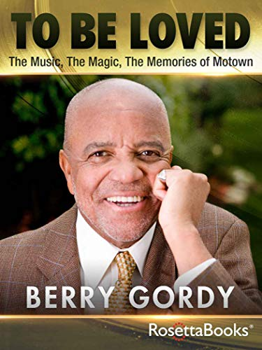 To Be Loved: The Music, the Magic, the Memories of Motown (English Edition)