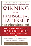 Winning with Transglobal Leadership: How to Find and Develop Top Global Talent to Build World-Class Organizations
