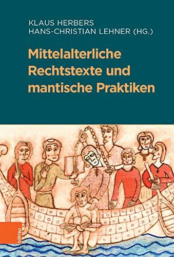 Mittelalterliche Rechtstexte und mantische Praktiken (Beihefte zum Archiv für Kulturgeschichte)