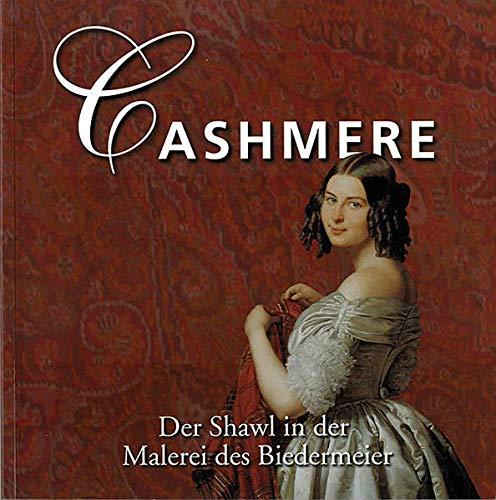 Cashmere: Der Shawl in der Malerei des Biedermeier. Dt. /Engl. /Ital.