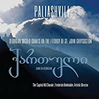 Paliashvili: Georgian Sacred Chants by Capitol Hill Chorale (2013-05-03)