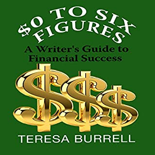 $0 to Six Figures: A Writer's Guide to Financial Success audiobook cover art