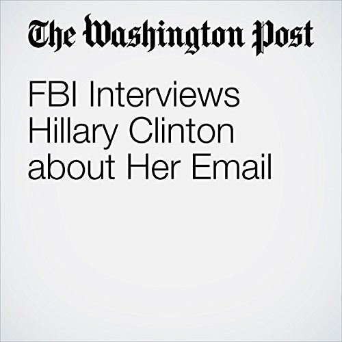 FBI Interviews Hillary Clinton about Her Email audiobook cover art