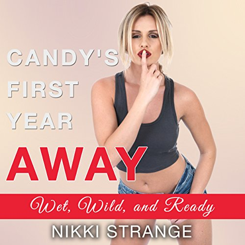 Candy's First Year Away: Wet, Wild, and Ready audiobook cover art