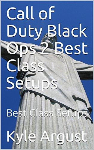Call of Duty Black Ops 2 Best Class Setups: Best Class Setups (English Edition)