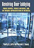 Revolving Door Lobbying: Public Service, Private Influence, and the Unequal Representation of Interests (Studies in Government and Public Policy)