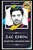 Zac Efron Beautiful Coloring Book: Stress Relieving Adult Coloring Book for All Ages