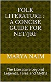 Folk Literature: A Concise Guide for NET/JRF: The Literature beyond Legends, Tales and Myths
