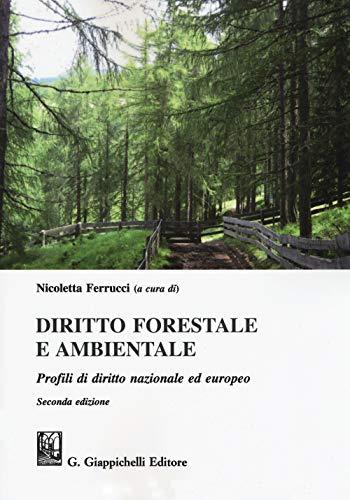 Diritto forestale e ambientale. Profili di diritto nazionale ed europeo