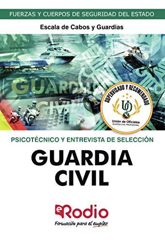 Guardia Civil. Escala de Cabos y Guardias. Psicotécnico y Entrevista de Selección: Fuerzas y Cuerpos de Seguridad del Estado