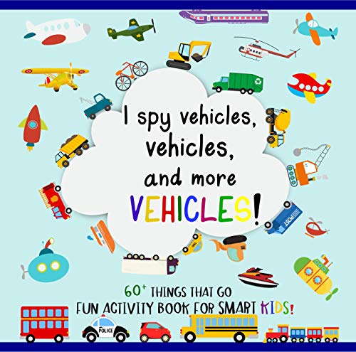 60+ Things That Go, Fun Activity Book for Smart Kids: Including Cars, Trucks, Airplanes, Military, Construction Vehicles, and More! (Vehicles Books! 2) (English Edition)