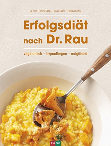 Erfolgsdiät nach Dr. Rau: vegetarisch - hypoallergen - entgiftend