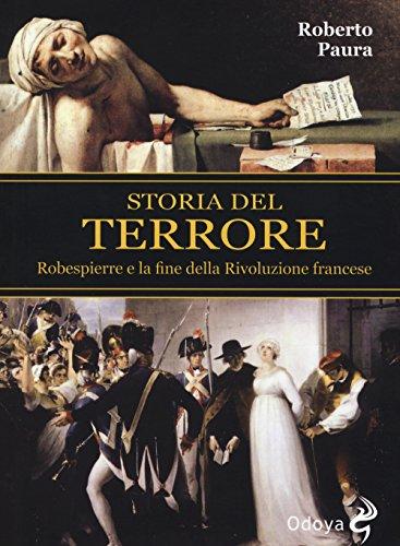 Storia del terrore. Robespierre e la fine della rivoluzione francese