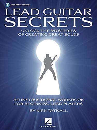 Lead Guitar Secrets: Lehrmaterial, CD für Gitarre: Unluck the Mysteries of Creating Great Solos