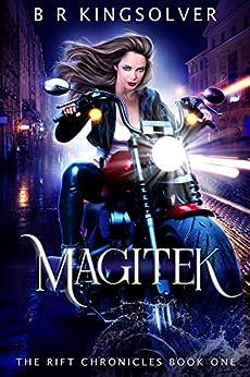 Magitek (The Rift Chronicles Book 1) by [BR Kingsolver]