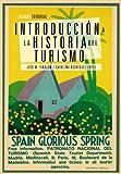 Introducción a la historia del turismo (El Libro Universitario - Manuales)